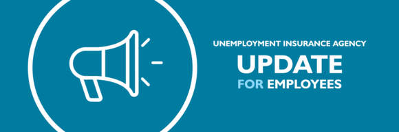 A graphic that says unemployment insurance agency update for employees.