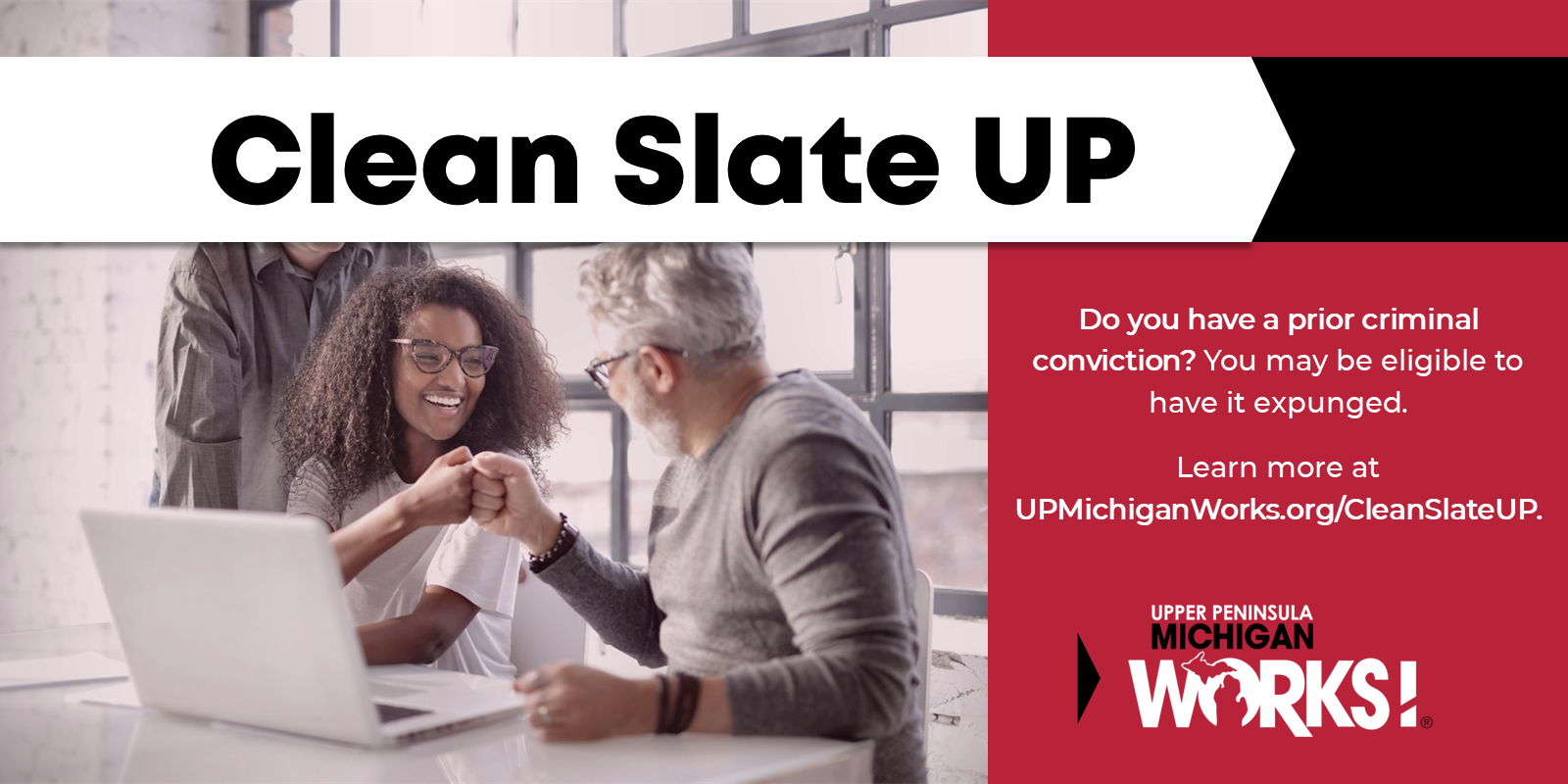 A social graphic for the Clean Slate UP program that has a man and woman bumping fists. Lean more at upmichiganworks.org/cleanslateup.